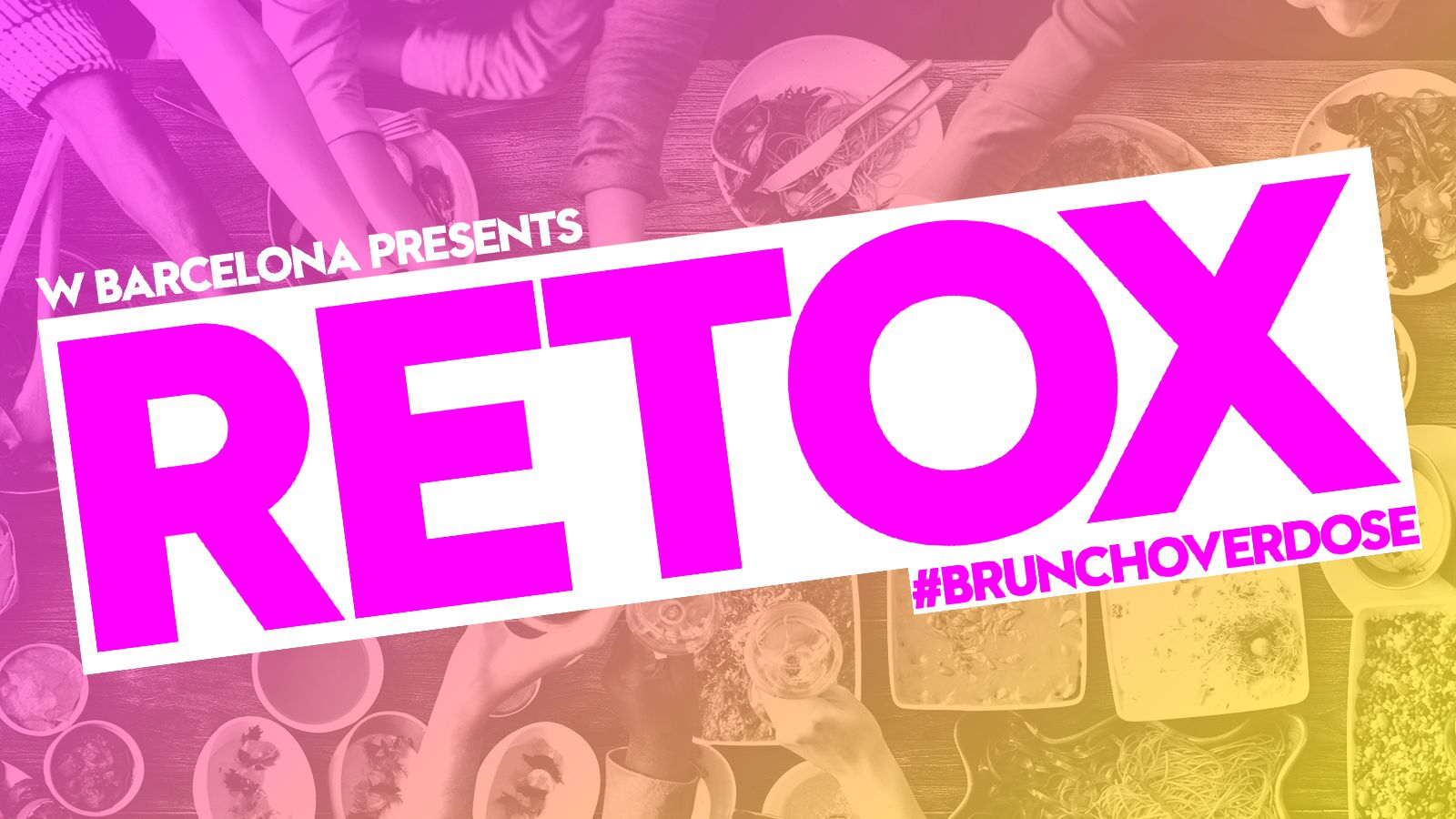 Retox Overdose brunch at W Barcelona.